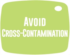 Avoid Cross-Contamination