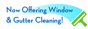 Now Offering Window & Gutter Cleaning!